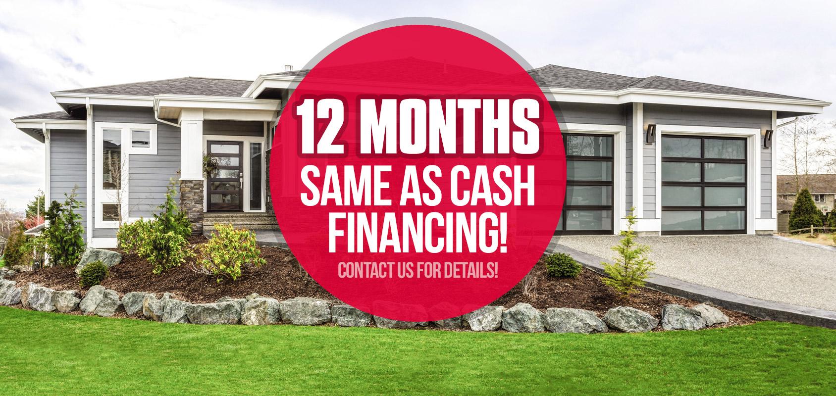 12 Months Same as Cash Financing